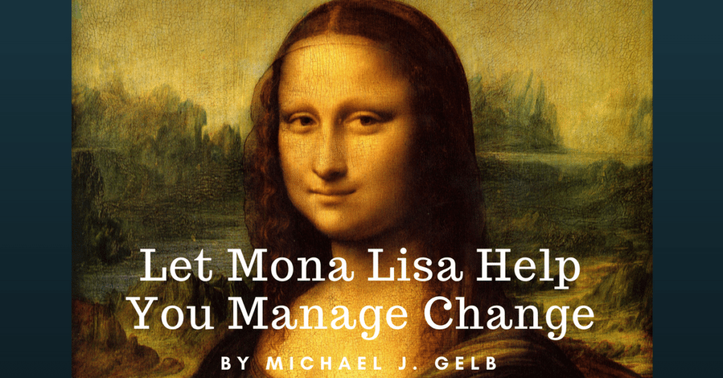 Let Mona Lisa Help You Manage Change
